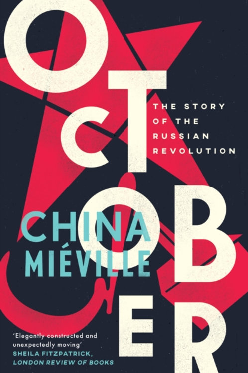 China Mieville - October : The Story Of The Russian Revolution