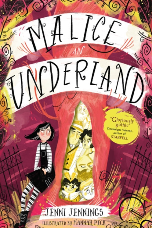 Jenni Jennings - Malice in Underland (AGE 9+)