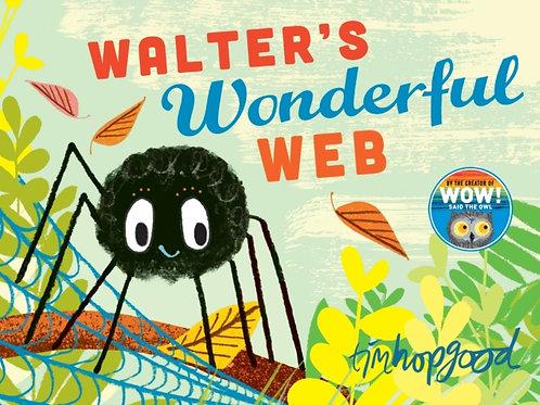 Tim Hopgood - Walter's Wonderful Web (AGE 0-3) (HARDBACK)