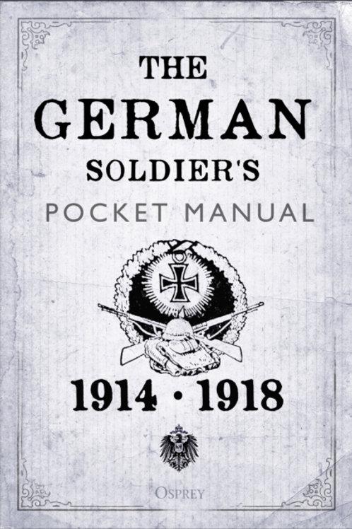 The German Soldier's Pocket Manual : 1914-18 (HARDBACK)