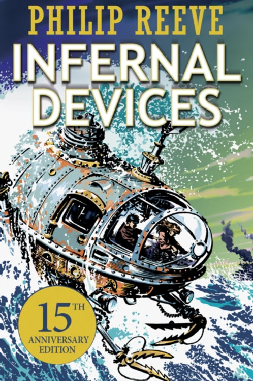 Philip Reeve  - Infernal Devices (AGE 10+) (3rd In Series)