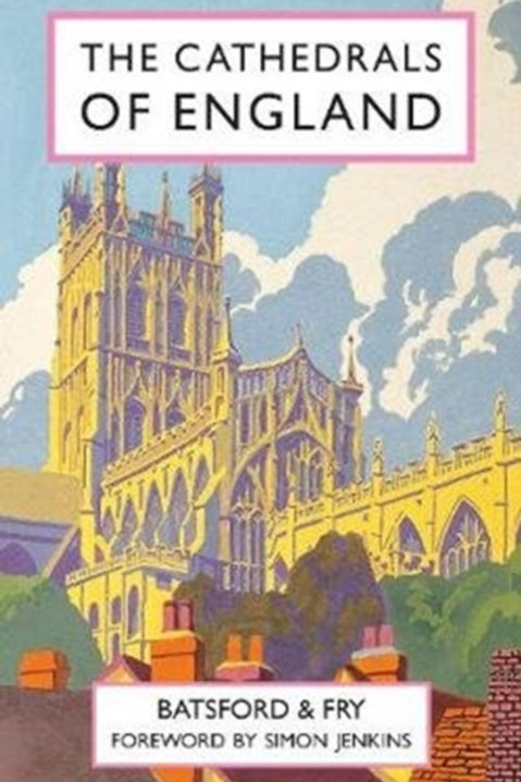 Harry Batsford and Charles Fry - The Cathedrals Of England (HARDBACK)