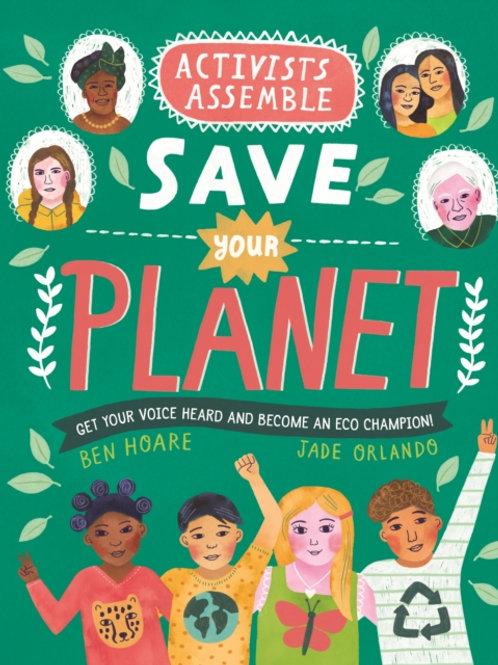 Ben Hoare - Activists Assemble - Save Your Planet (AGE 8+)