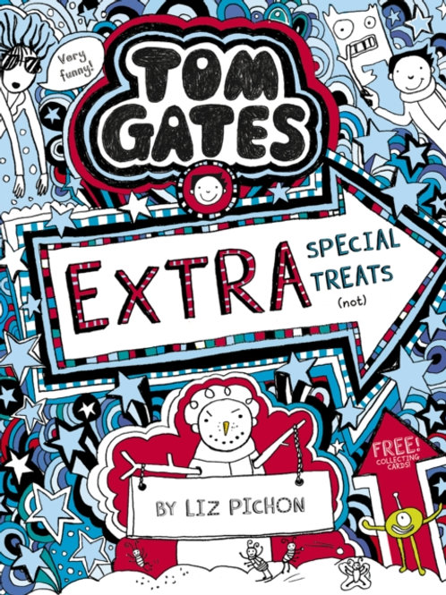 Liz Pichon - Tom Gates : Extra Special Treats (Not) (AGE 9+) (6th In Series)