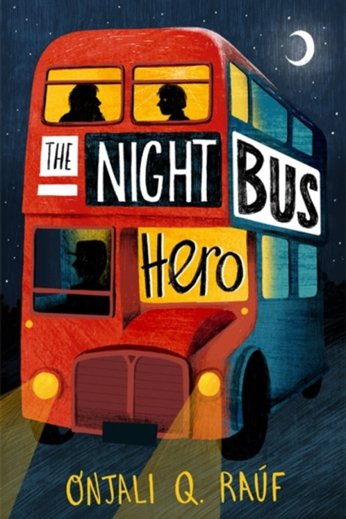 Onjali Q. Rauf - The Night Bus Hero (SIGNED COPY) (AGE 8+)