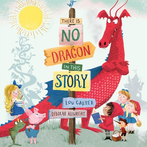 Lou Carter - There Is No Dragon In This Story (AGE 3+)