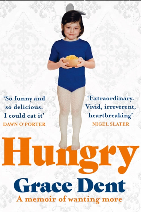 Grace Dent - Hungry (SIGNED COPY) (HARDBACK)