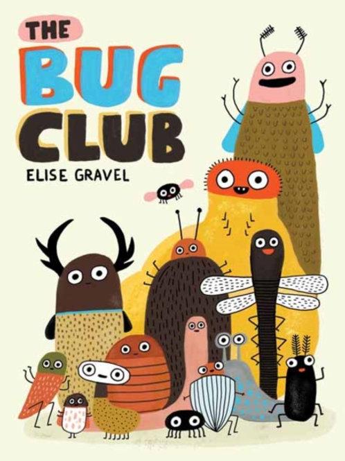 Elise Gravel - The Bug Club (AGE 5+) (HARDBACK)