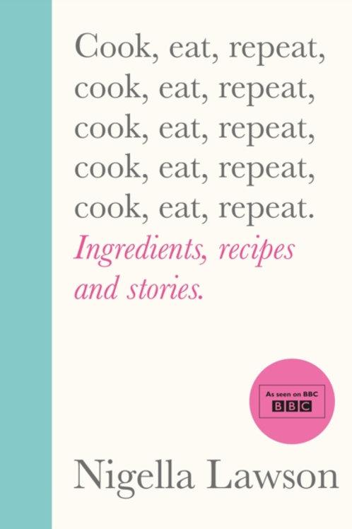 Nigella Lawson - Cook, Eat, Repeat (SIGNED BOOKPLATE EDITION) (HARDBACK)