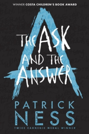 Patrick Ness - The Ask And The Answer (AGE 12+) (2nd In Series)