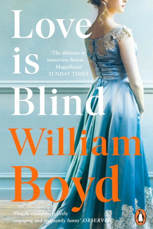 William Boyd - Love Is Blind