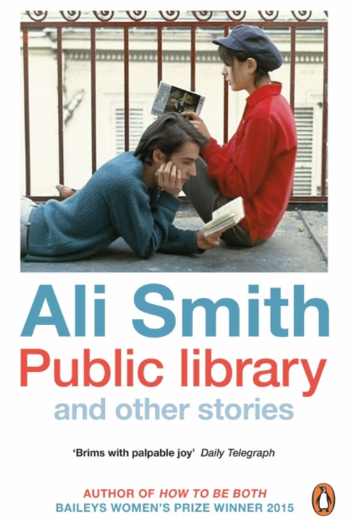 Ali Smith - Public Library And Other Stories