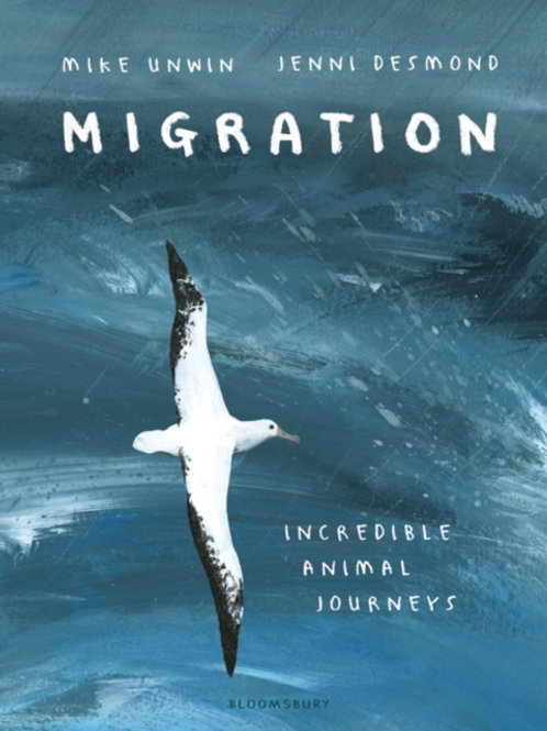 Mike Unwin - Migration : Incredible Animal Journeys (AGE 9+) (HARDBACK)