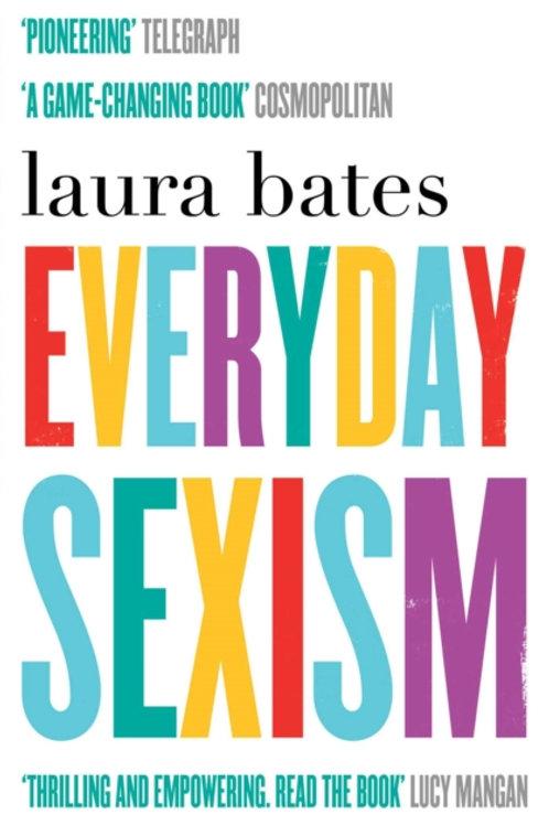 Laura Bates - Everyday Sexism