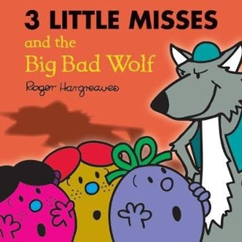 Roger Hargreaves - The Three Little Misses And The Big Bad Wolf (AGE 3+)
