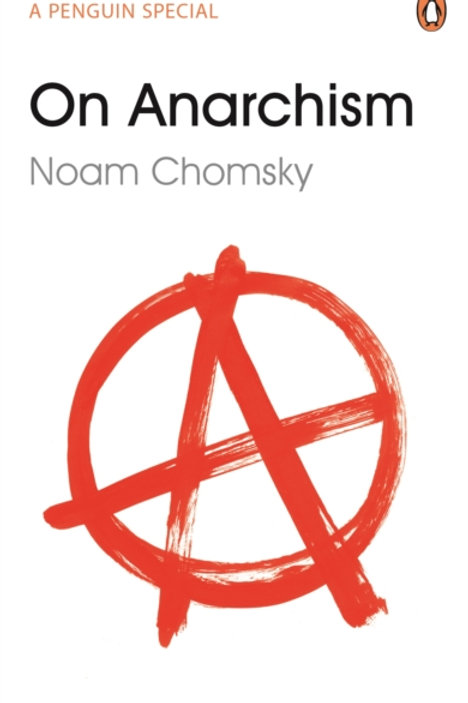 Noam Chomsky - On Anarchism