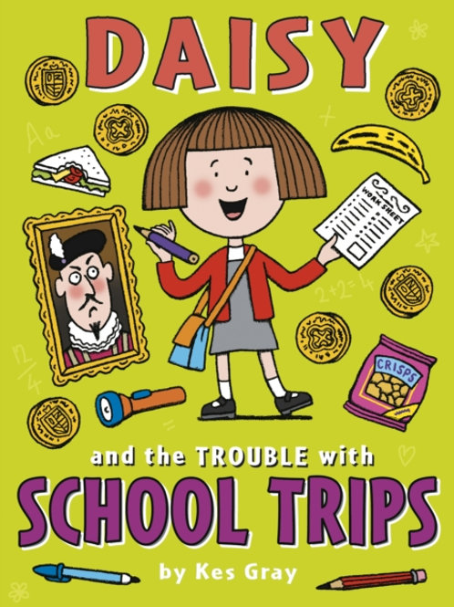 Kes Gray - Daisy And The Trouble With School Trips (AGE 5+)