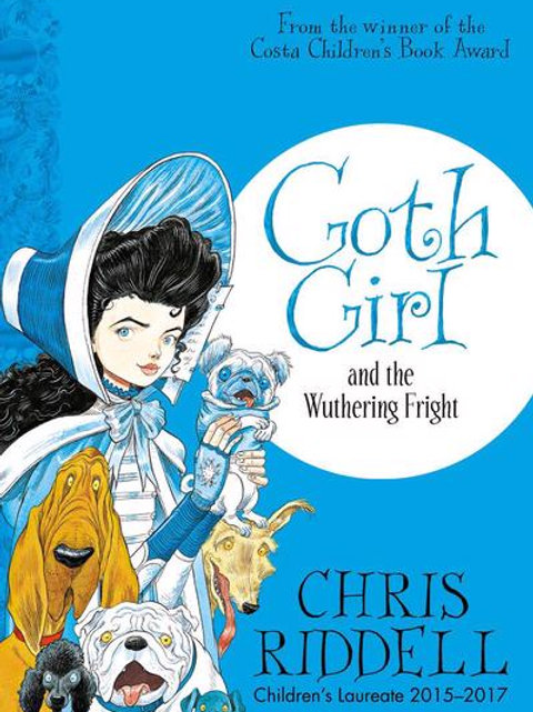 Chris Riddell - Goth Girl And The Wuthering Fright  (AGE 8+) (3rd In Series)