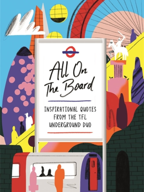 All On The Board : Inspirational Quotes From The TFL Underground Duo (HARDBACK)