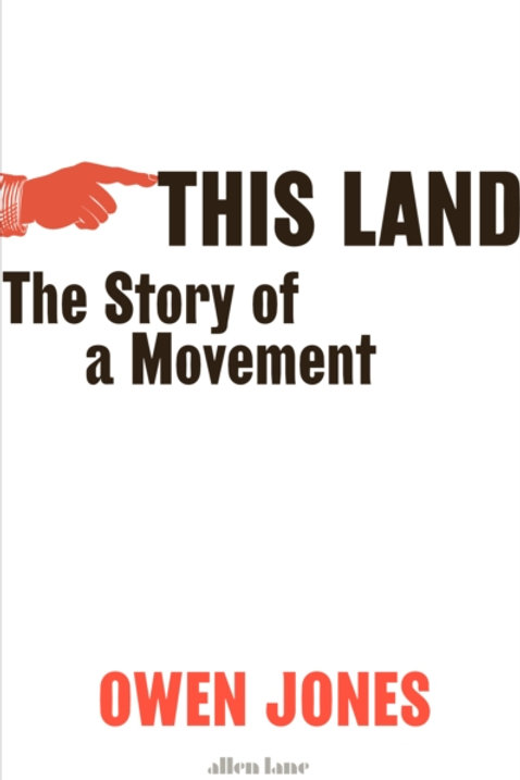 Owen Jones - This Land : The Story Of A Movement (SIGNED COPY)  (HARDBACK)