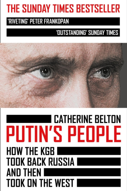 Catherine Belton - Putin's People : How The KGB Took Back Russia . . .