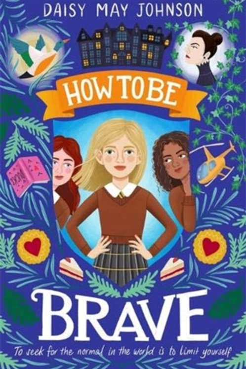 Daisy May Johnson - How To Be Brave (AGE 8+) (PRE-ORDER)