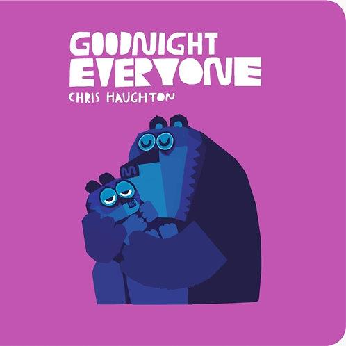 Chris Haughton - Goodnight Everyone (AGE 2+) (HARDBACK)