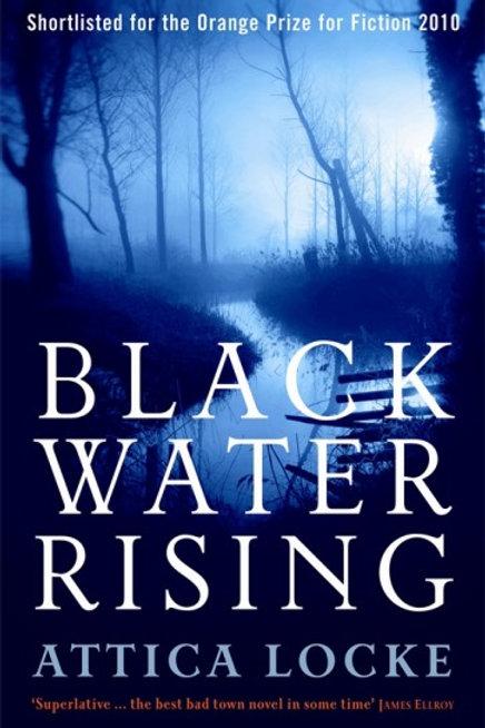 Attica Locke - Black Water Rising