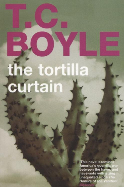 T.C Boyle - The Tortilla Curtain