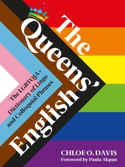 Chloe O. Davis - The Queens' English : The LGBTQIA+ Dictionary Of Lingo (HB)