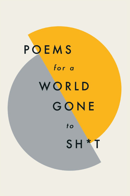 Poems For A World Gone To Sh*t (HARDBACK)