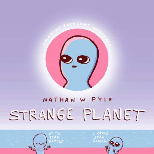 Nathan W Pyle - Strange Planet (HARDBACK)