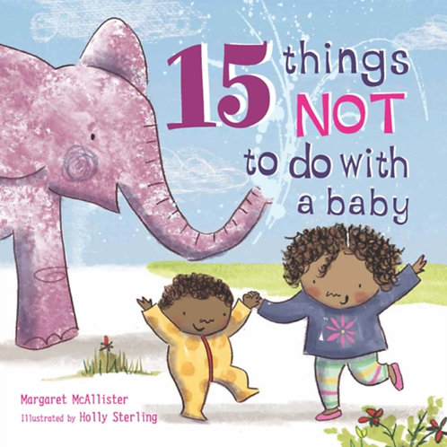 Margaret McAllister - 15 Things Not to Do with a Baby (AGE 3+)