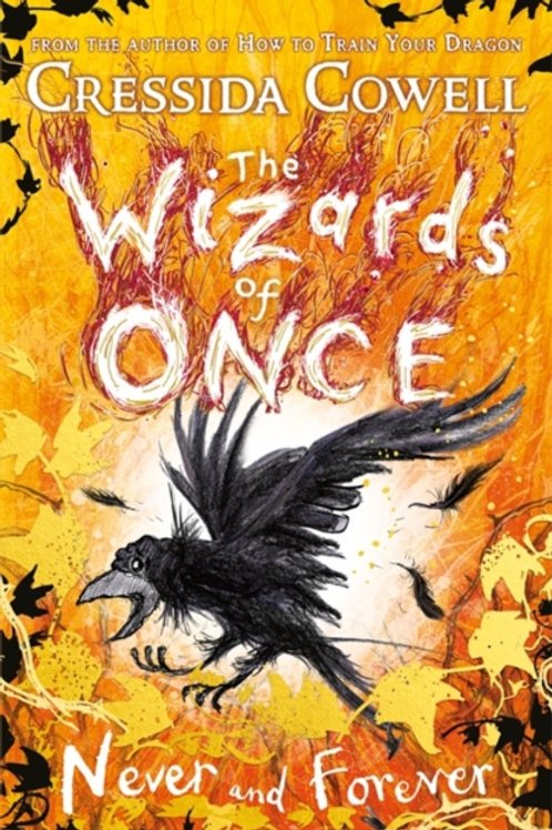 Cressida Cowell - The Wizards Of Once: Never And Forever (9+)(SIGNED) (HARDBACK)