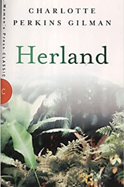 Charlotte Perkins Gilman - Herland