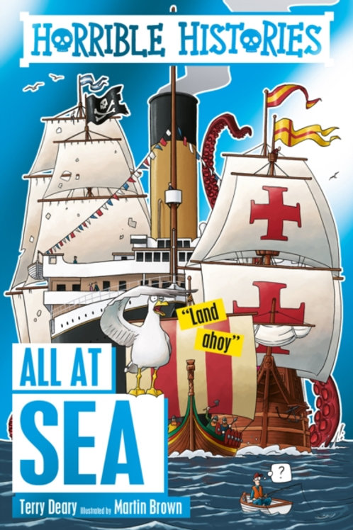 Terry Deary - Horrible Histories : All At Sea (AGE 7+)