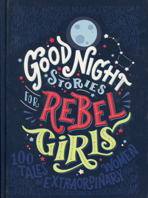 Favilli and Cavallo - Good Night Stories For Rebel Girls (AGE 7+) (HARDBACK)