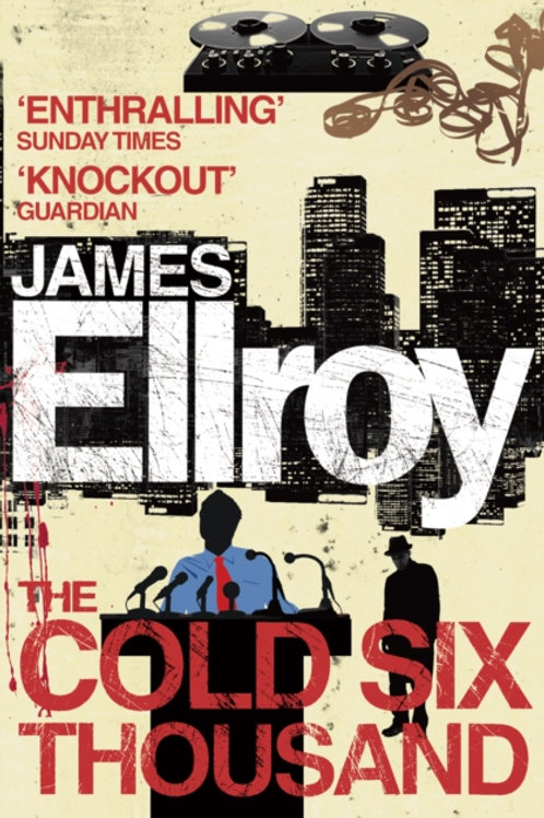 James Ellroy - The Cold Six Thousand (2nd In Series)