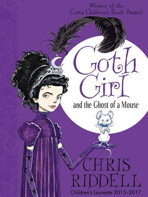 Chris Riddell - Goth Girl And The Ghost Of A Mouse (AGE 8+) (1st In Series)