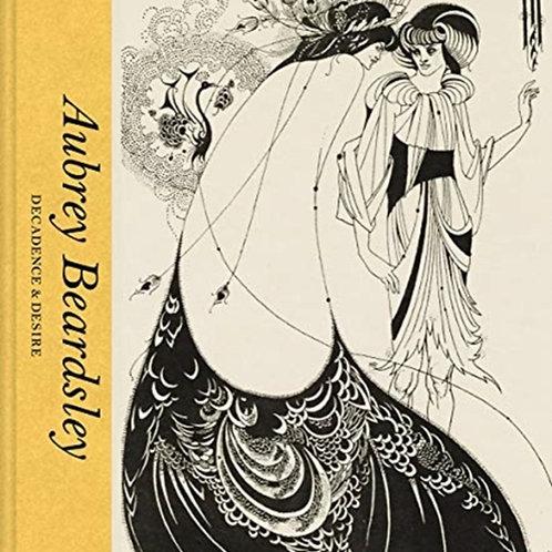 Jan Marsh - Aubrey Beardsley : Decadence & Desire (HARDBACK)
