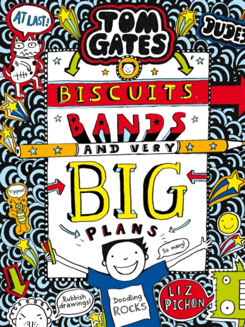 Liz Pichon - Tom Gates : Biscuits, Bands And Plans  (AGE 9+) (14th In Series)