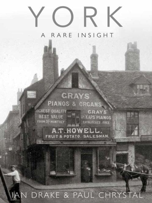 Ian Drake and Paul Chrystal - York: A Rare Insight