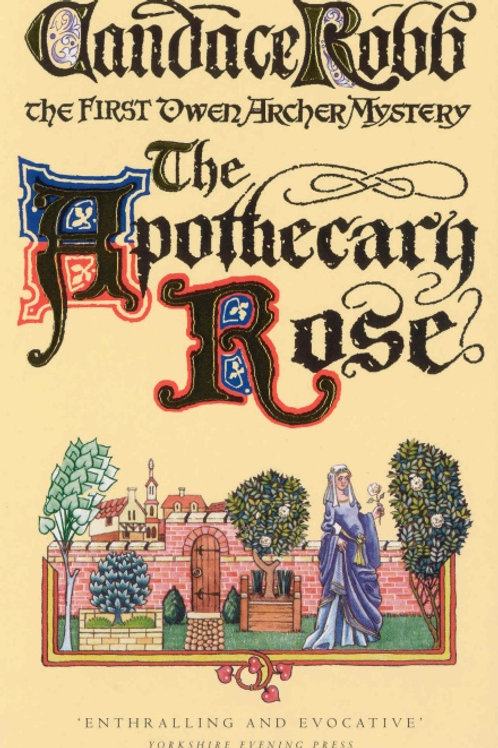Candace Robb - Apothecary Rose (1st In Series)