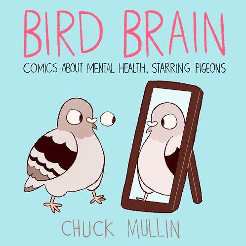 Chuck Mullin - Bird Brain