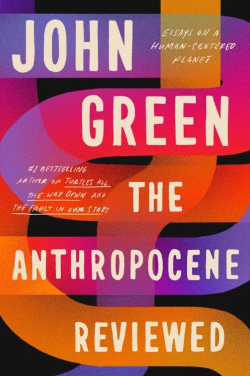John Green - The Anthropocene Reviewed (SIGNED COPY) (HARDBACK)