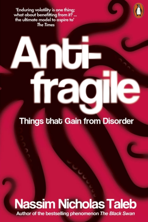 Nassim Nicholas Taleb - Antifragile : Things That Gain From Disorder