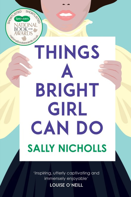 Sally Nicholls - Things A Bright Girl Can Do (Age 12+)