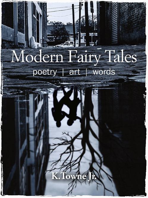 K. Towne Junior - Modern Fairy Tales (HARDBACK)