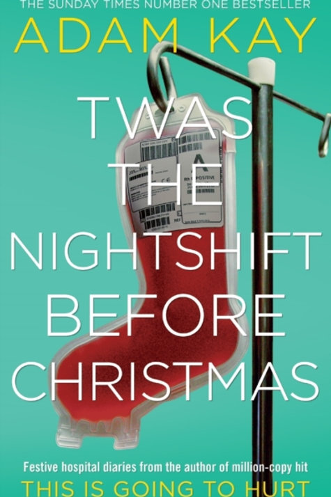 Adam Kay  - Twas The Night Shift Before Christmas (SIGNED COPY) (HARDBACK)