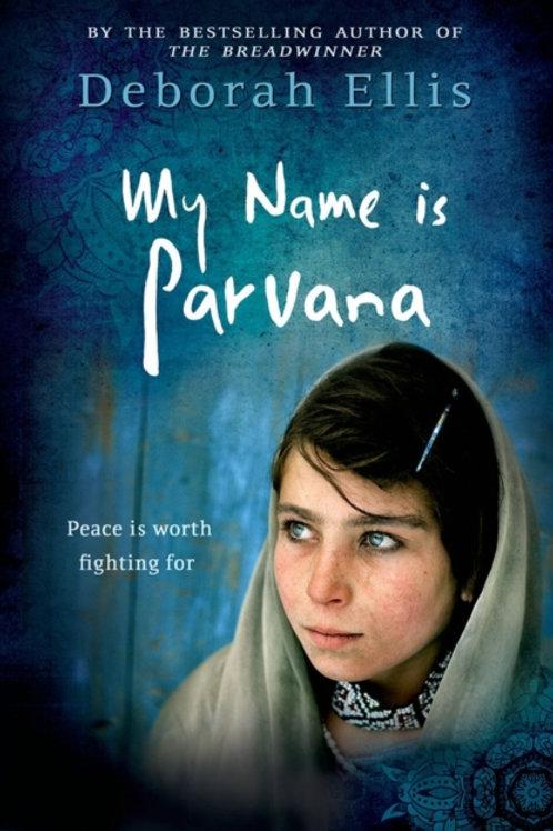 Deborah Ellis - My Name Is Parvana (AGE 12+)